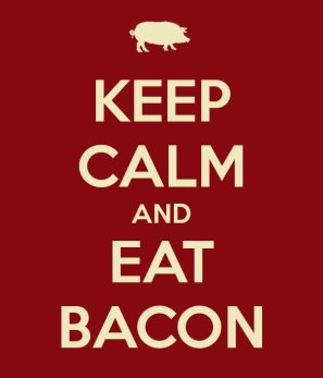 keep calm bacon