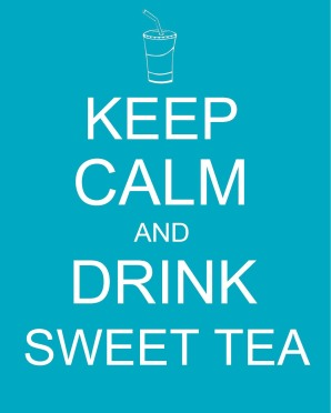 keep calm sweet tea