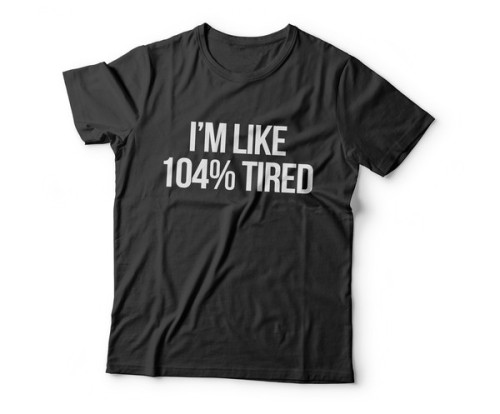 i_m_like_104_tired_Graphic_tshirt_for_women_grande